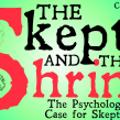 The Skeptic and Shrink (Independent Project)